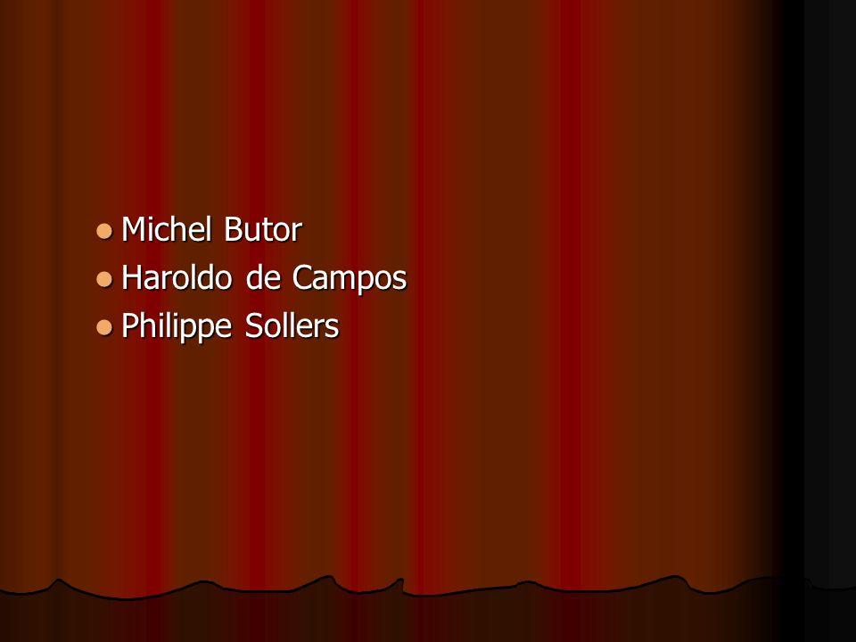 Michel Butor Haroldo de Campos Philippe Sollers