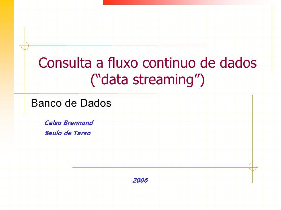 Consulta a fluxo continuo de dados ( data streaming )