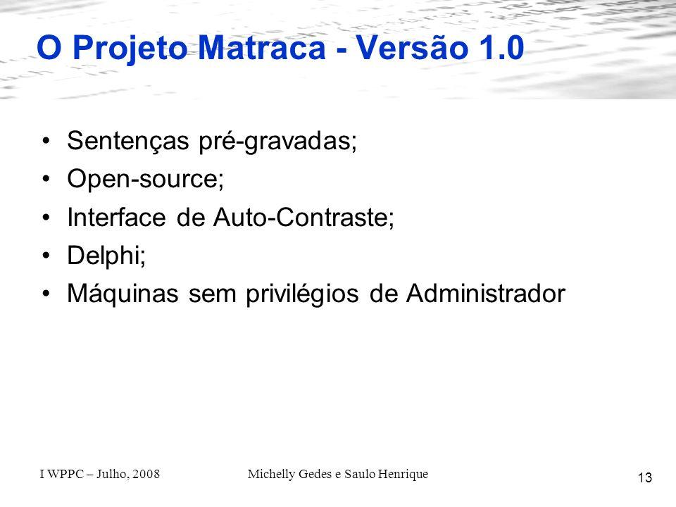 O Projeto Matraca - Versão 1.0