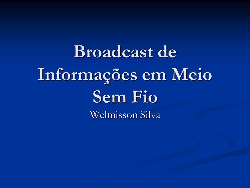 Broadcast de Informações em Meio Sem Fio