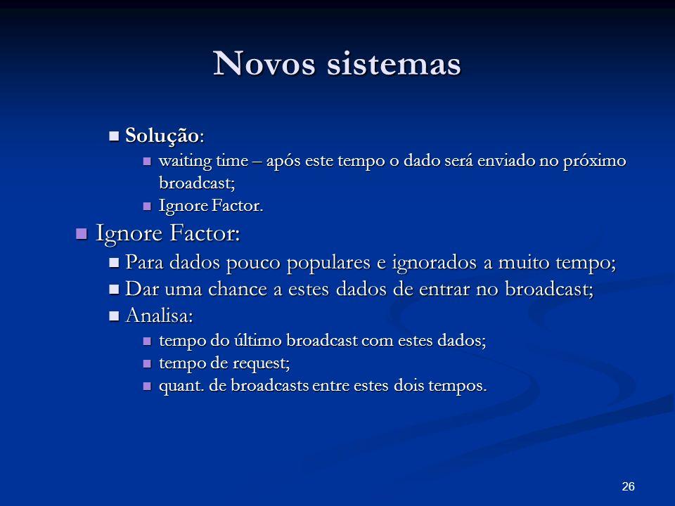 Novos sistemas Ignore Factor: Solução: