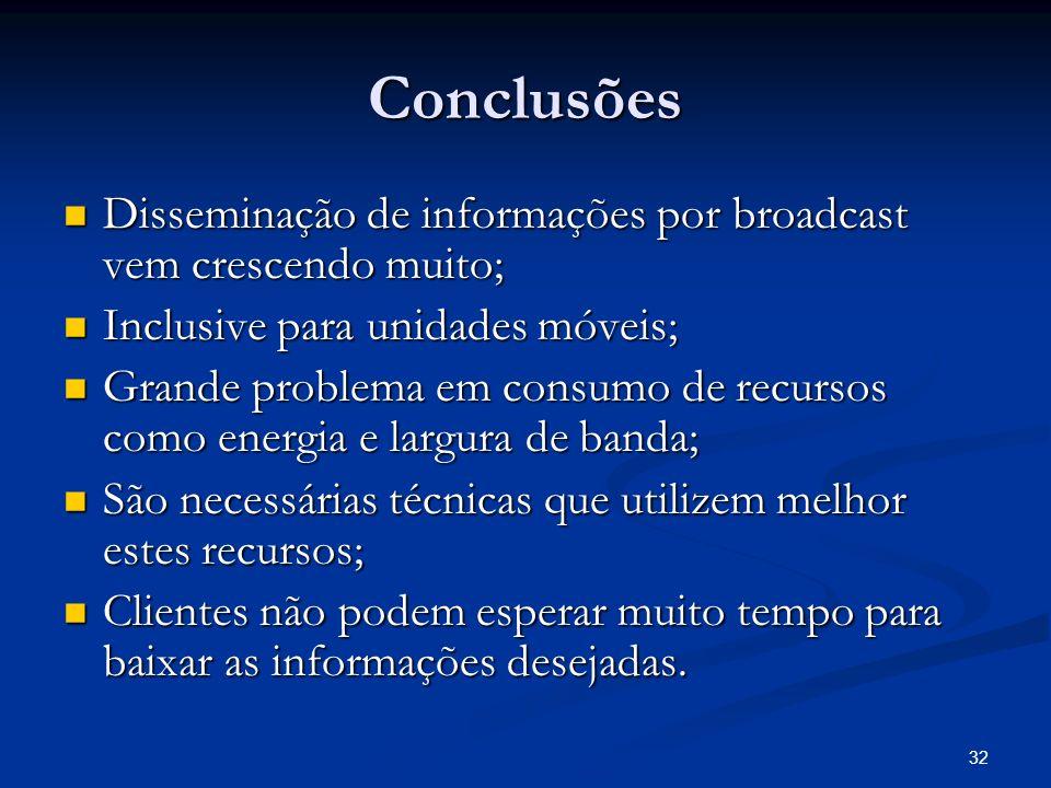 Conclusões Disseminação de informações por broadcast vem crescendo muito; Inclusive para unidades móveis;
