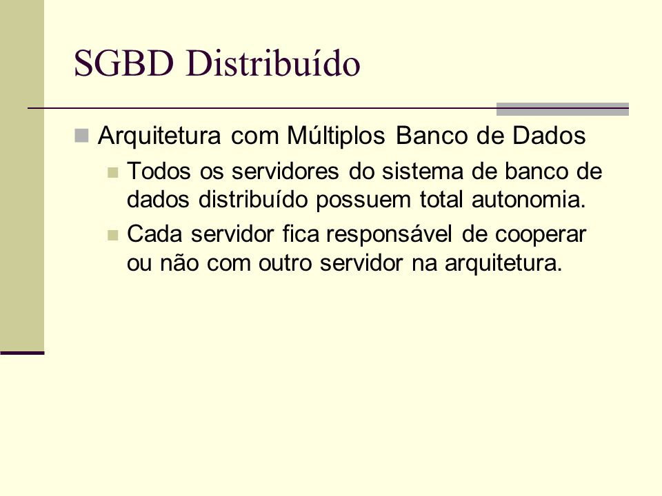 SGBD Distribuído Arquitetura com Múltiplos Banco de Dados