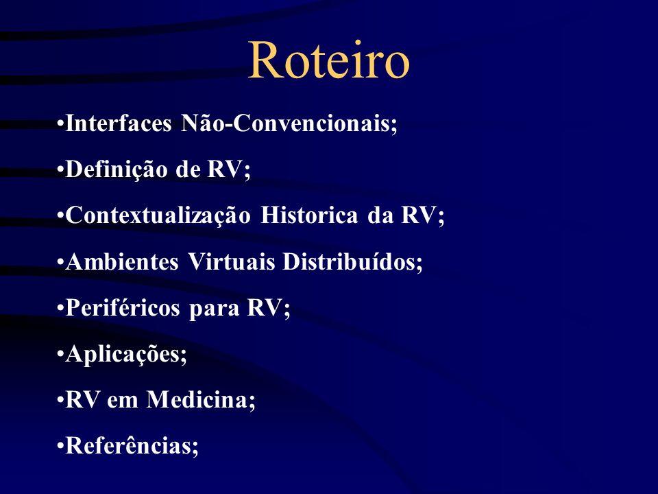 Roteiro Interfaces Não-Convencionais; Definição de RV;
