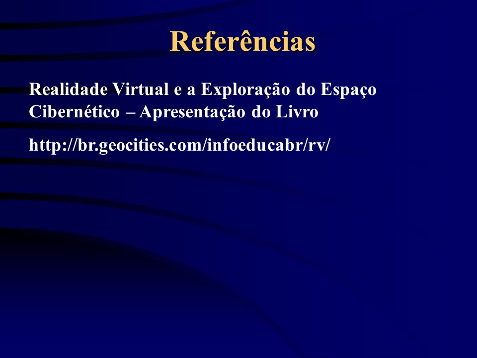 Referências Realidade Virtual e a Exploração do Espaço Cibernético – Apresentação do Livro.