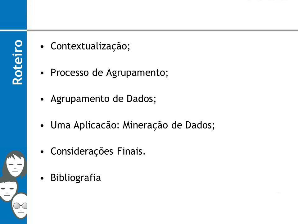 Roteiro Contextualização; Processo de Agrupamento;