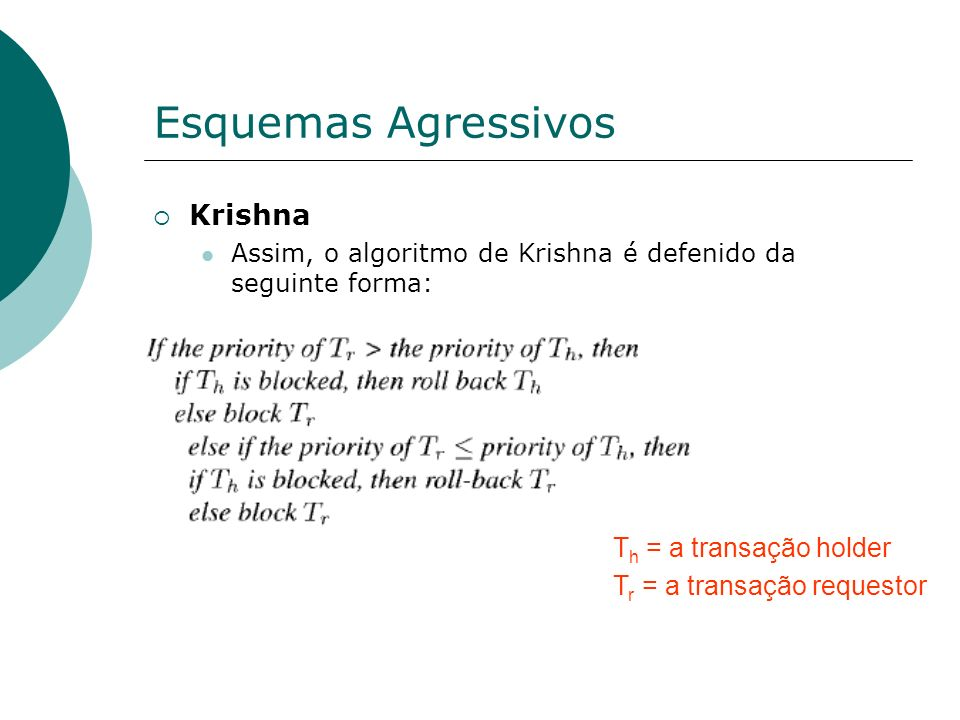 Esquemas Agressivos Krishna Th = a transação holder