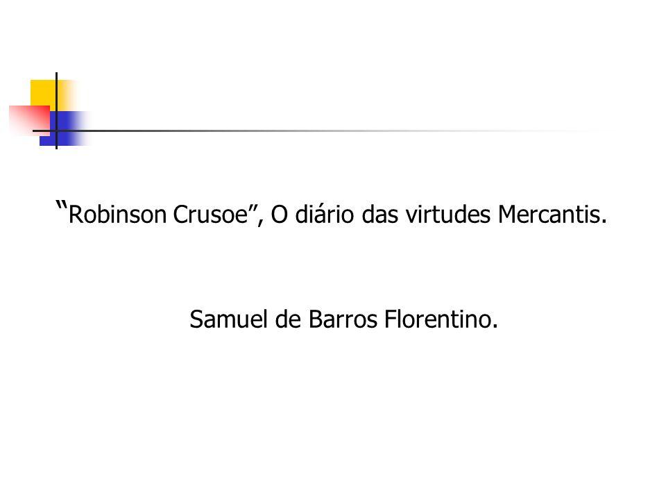 Robinson Crusoe , O diário das virtudes Mercantis.