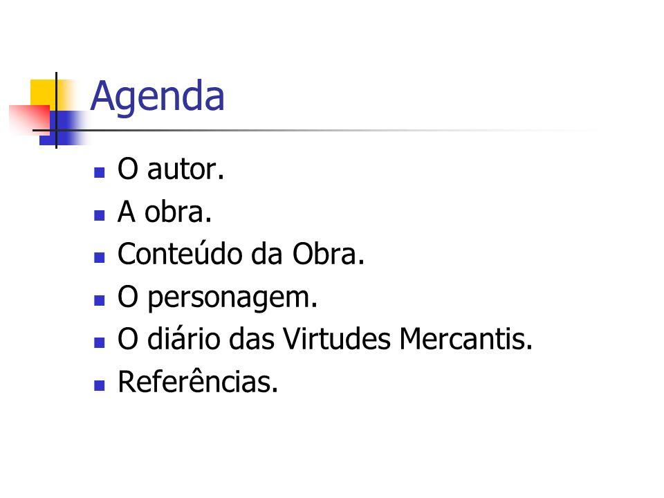 Agenda O autor. A obra. Conteúdo da Obra. O personagem.
