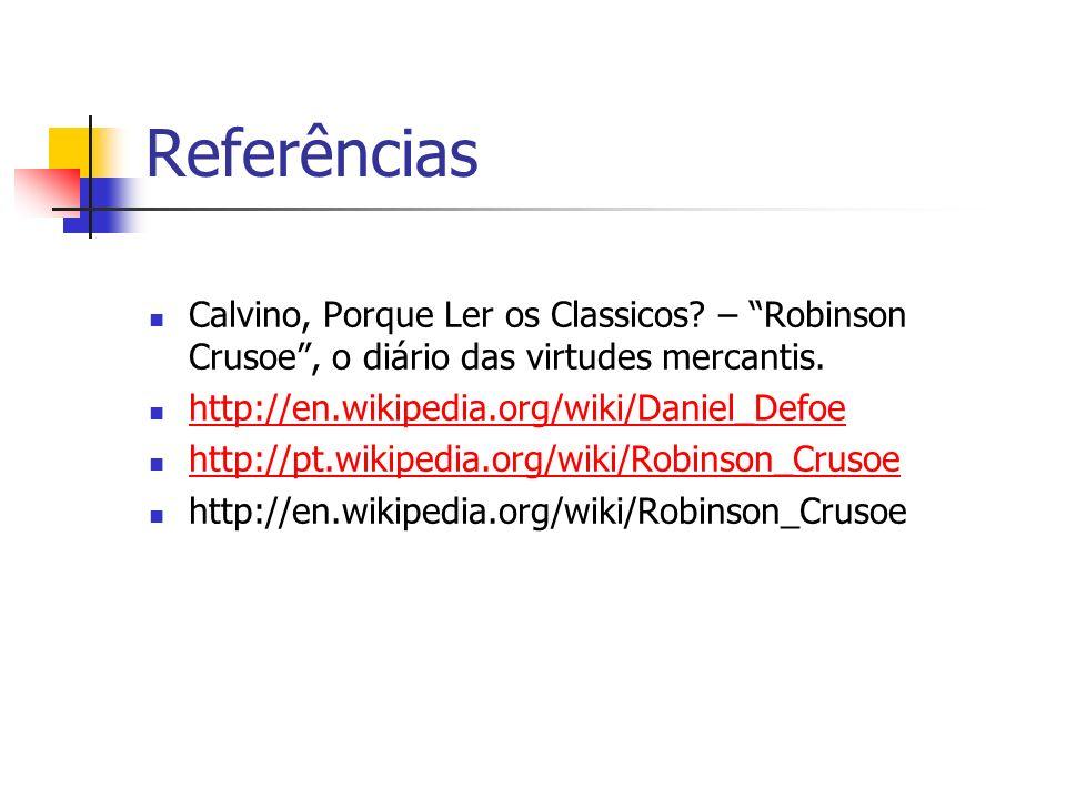 Referências Calvino, Porque Ler os Classicos – Robinson Crusoe , o diário das virtudes mercantis.