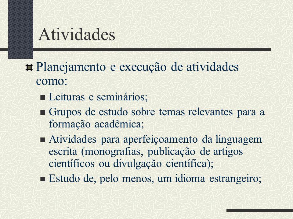 Atividades Planejamento e execução de atividades como: