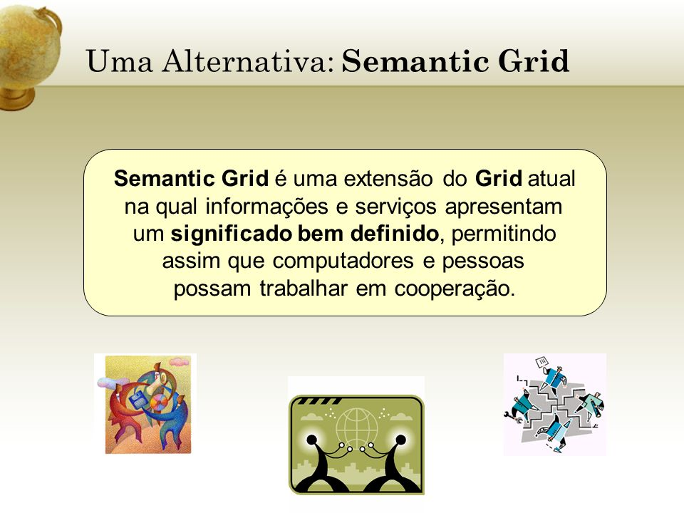 Uma Alternativa: Semantic Grid
