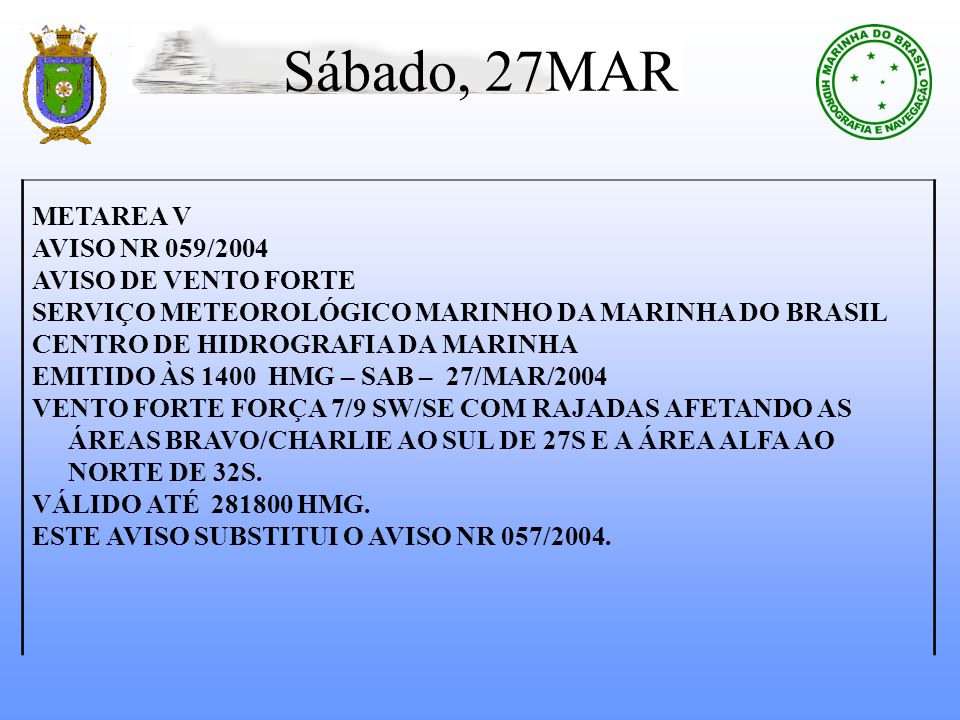 Sábado, 27MAR METAREA V AVISO NR 059/2004 AVISO DE VENTO FORTE