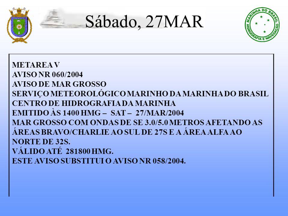 Sábado, 27MAR METAREA V AVISO NR 060/2004 AVISO DE MAR GROSSO