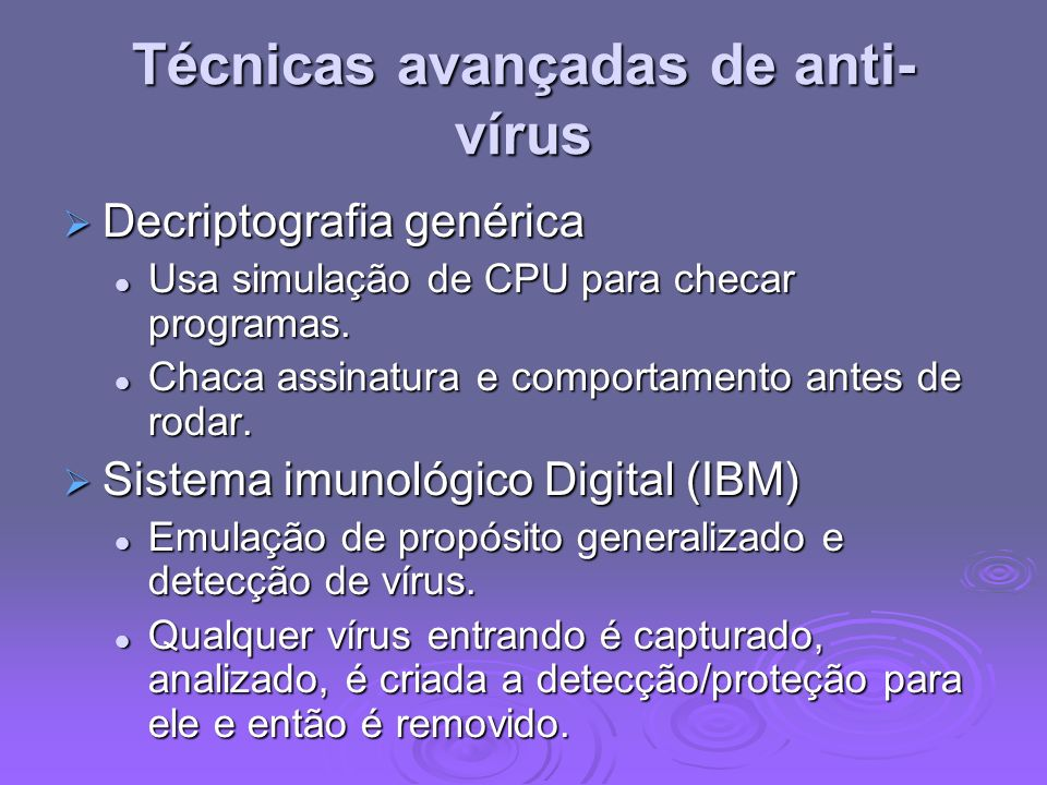 Técnicas avançadas de anti-vírus
