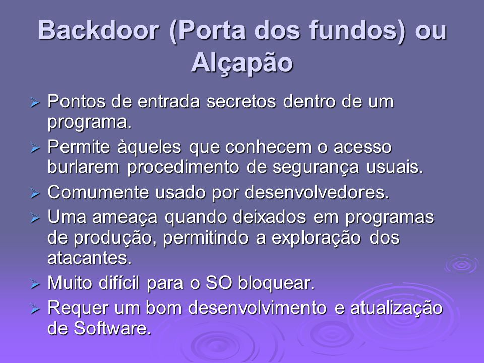 Backdoor (Porta dos fundos) ou Alçapão