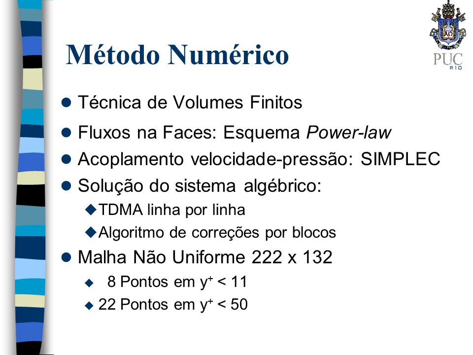Método Numérico Técnica de Volumes Finitos