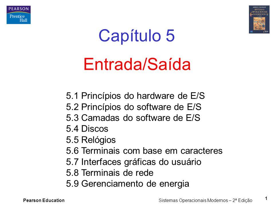 Capítulo 5 Entrada/Saída 5.1 Princípios do hardware de E/S
