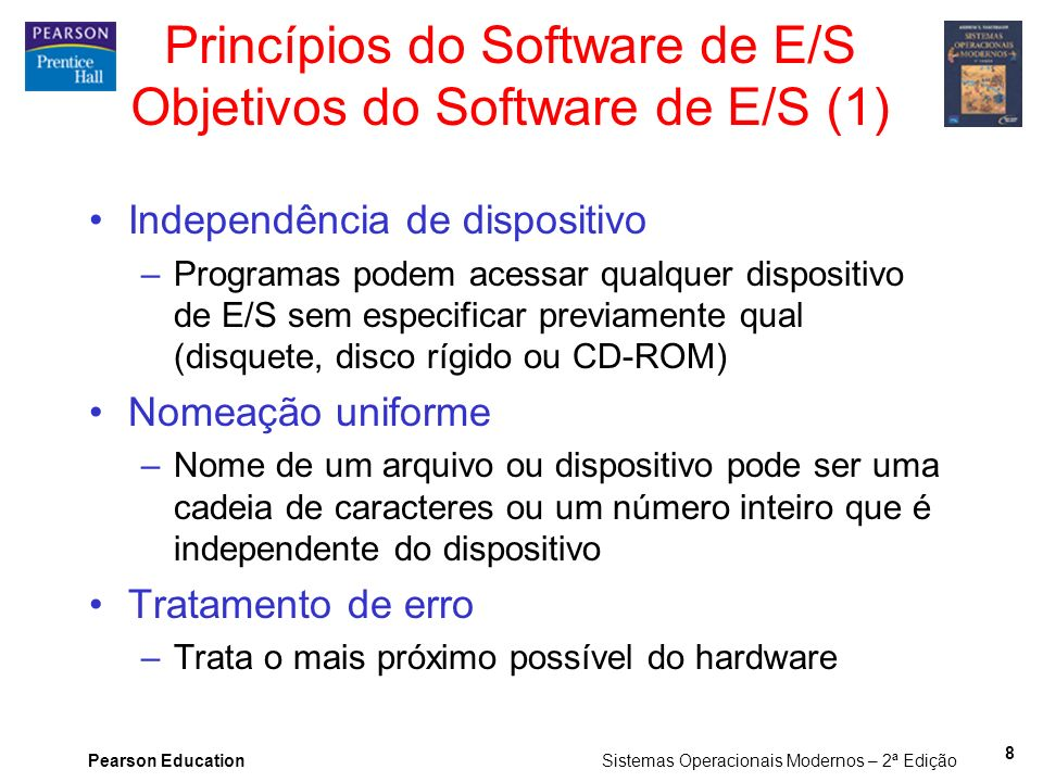 Princípios do Software de E/S Objetivos do Software de E/S (1)