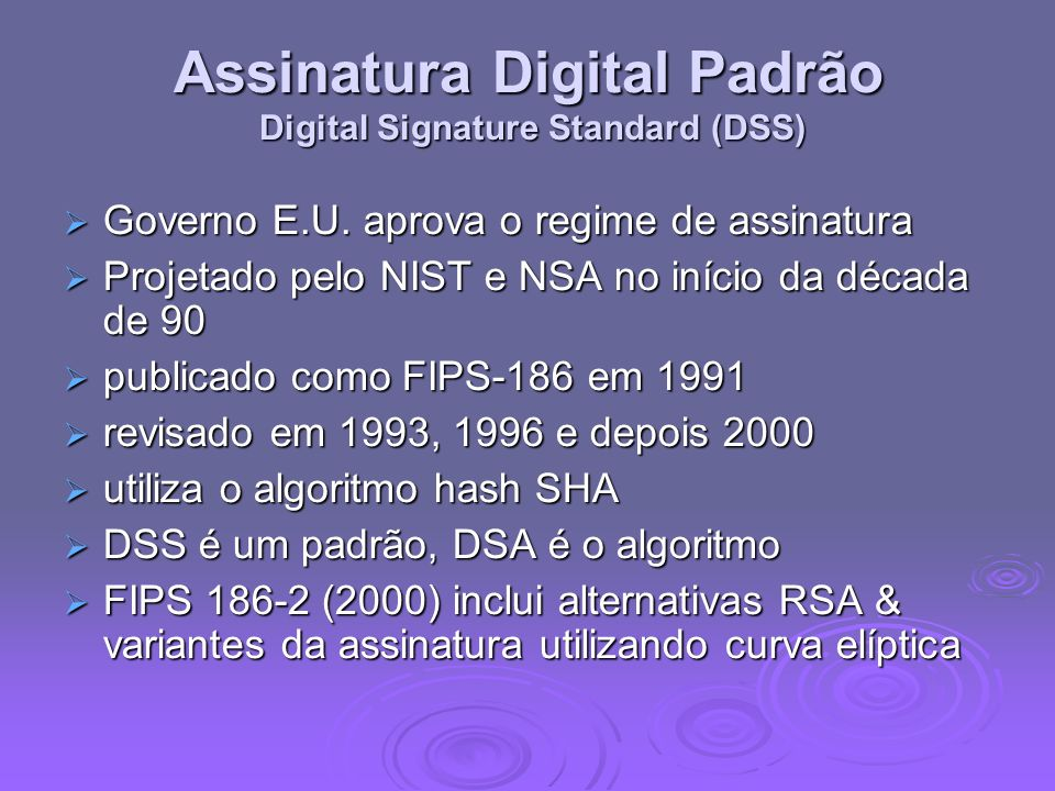 Assinatura Digital Padrão Digital Signature Standard (DSS)