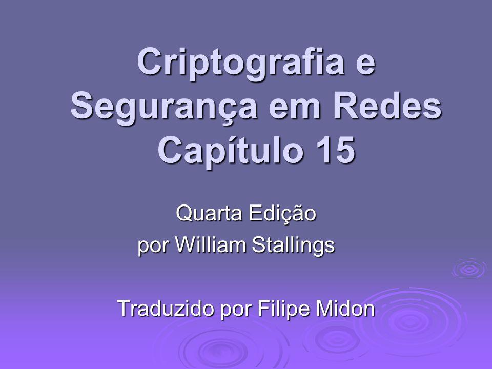 Criptografia e Segurança em Redes Capítulo 15