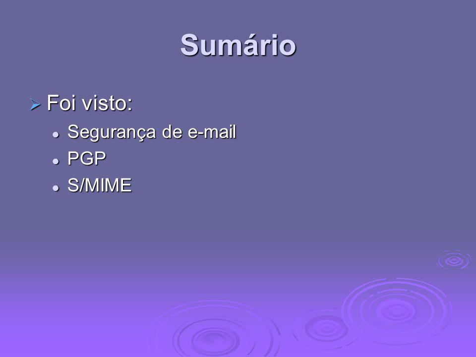 Sumário Foi visto: Segurança de e-mail PGP S/MIME Chapter 15 summary.