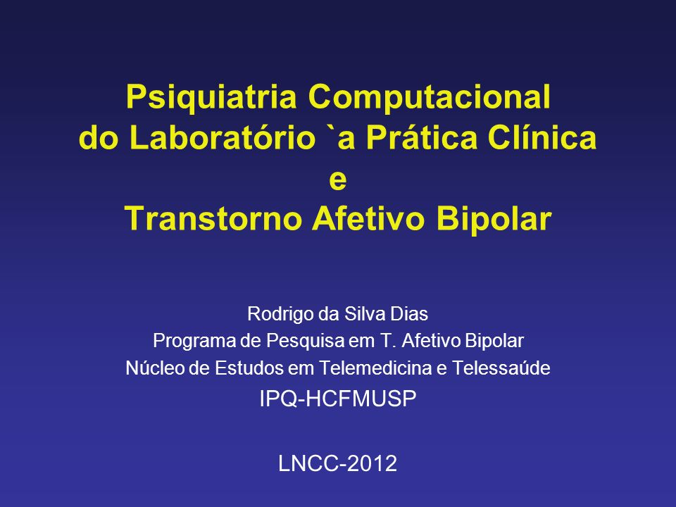 Psiquiatria Computacional do Laboratório `a Prática Clínica e Transtorno Afetivo Bipolar