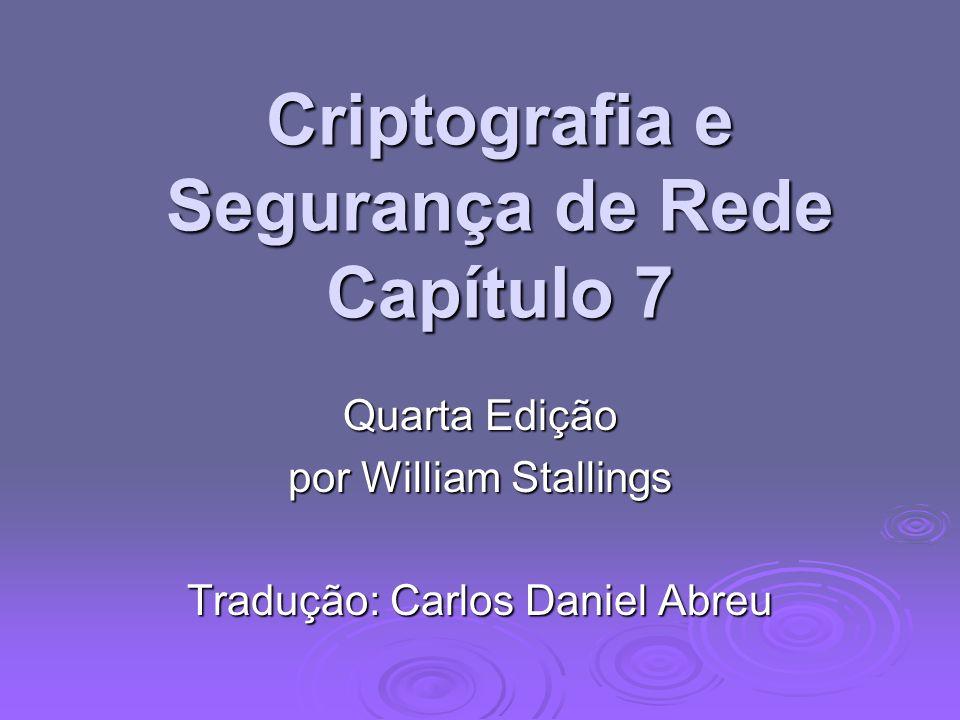 Criptografia e Segurança de Rede Capítulo 7