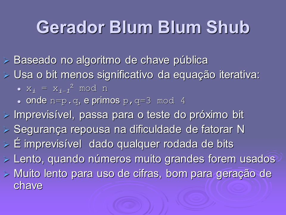 Gerador Blum Blum Shub Baseado no algoritmo de chave pública