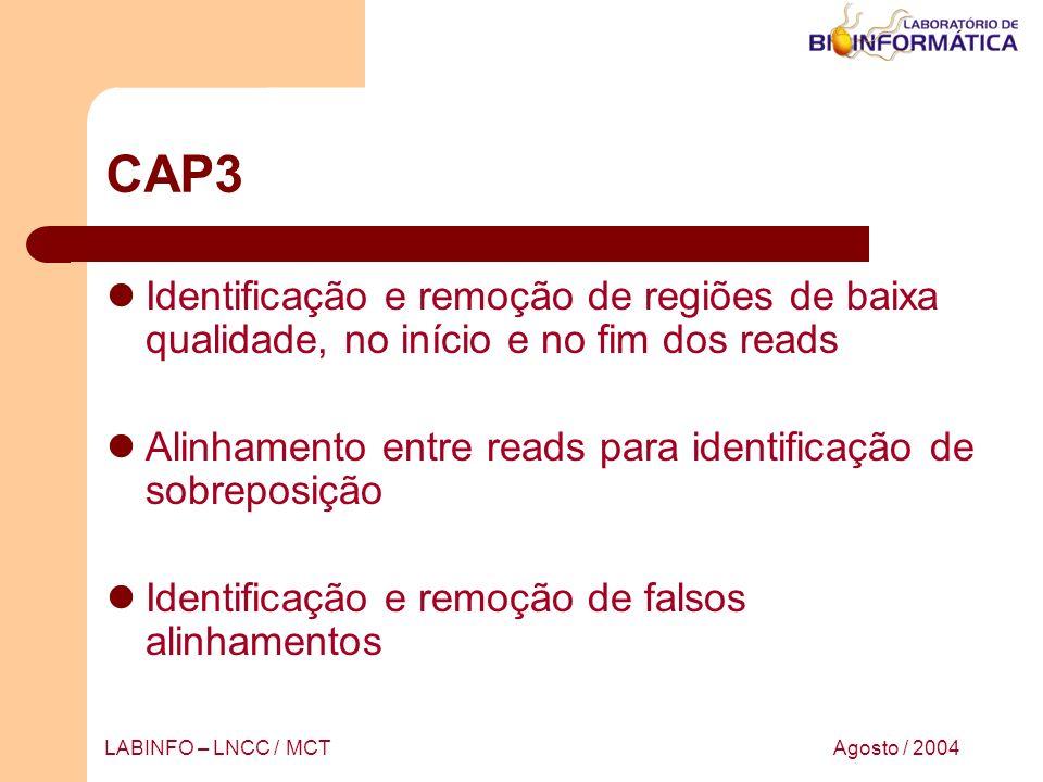CAP3 Identificação e remoção de regiões de baixa qualidade, no início e no fim dos reads. Alinhamento entre reads para identificação de sobreposição.
