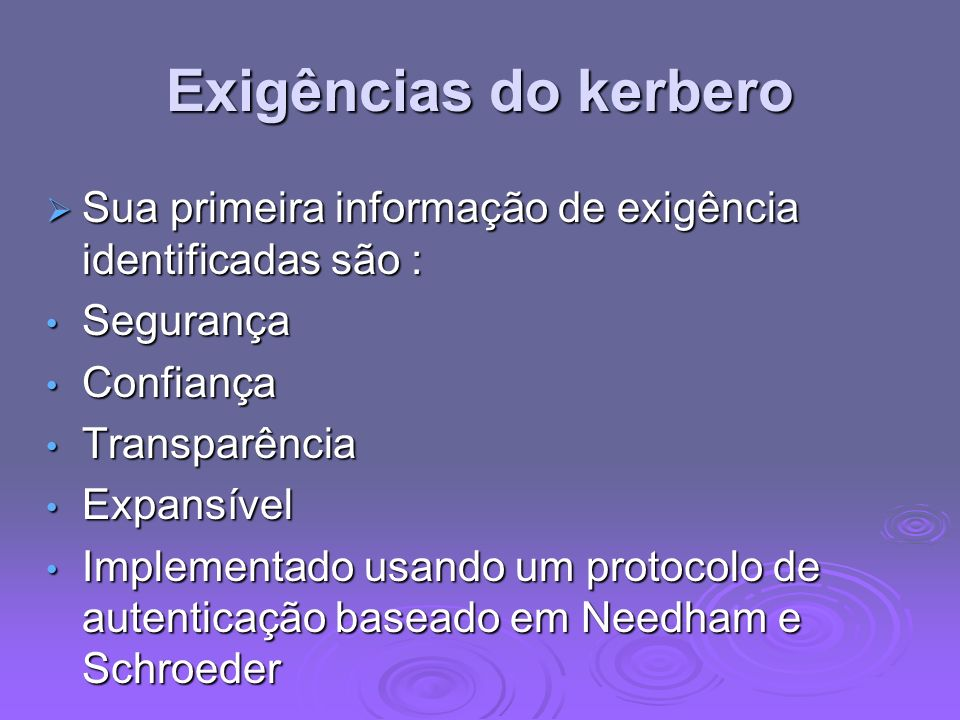 Exigências do kerberoSua primeira informação de exigência identificadas são : Segurança. Confiança.