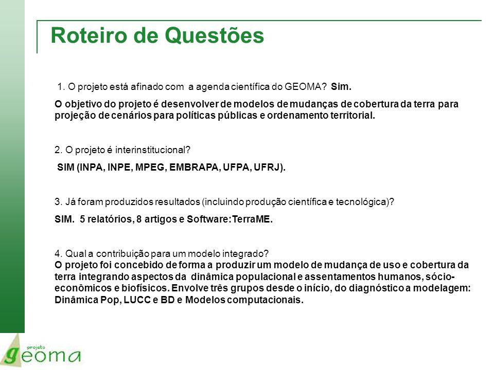 Roteiro de Questões 1. O projeto está afinado com a agenda científica do GEOMA Sim.