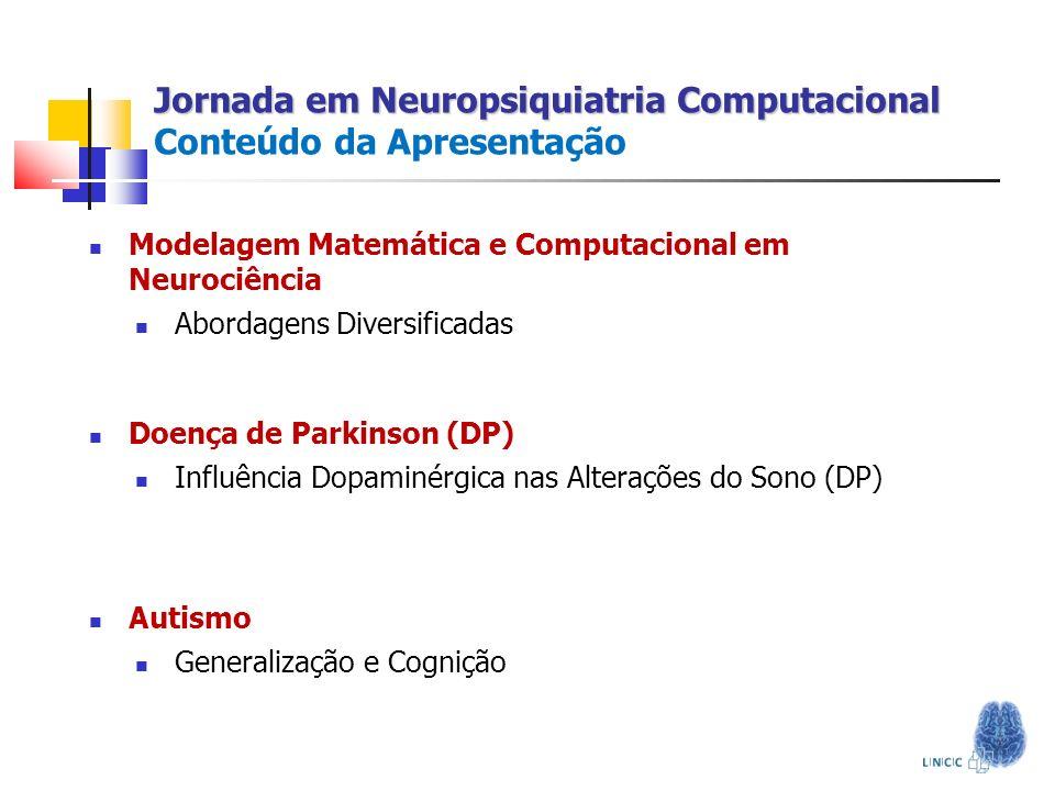 Jornada em Neuropsiquiatria Computacional Conteúdo da Apresentação