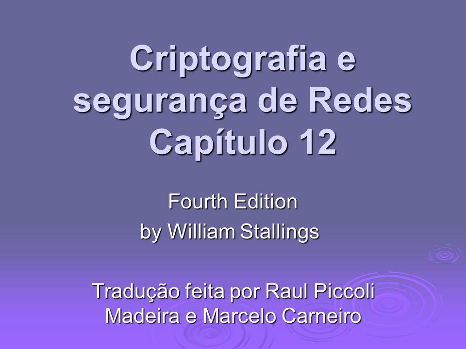 Criptografia e segurança de Redes Capítulo 12