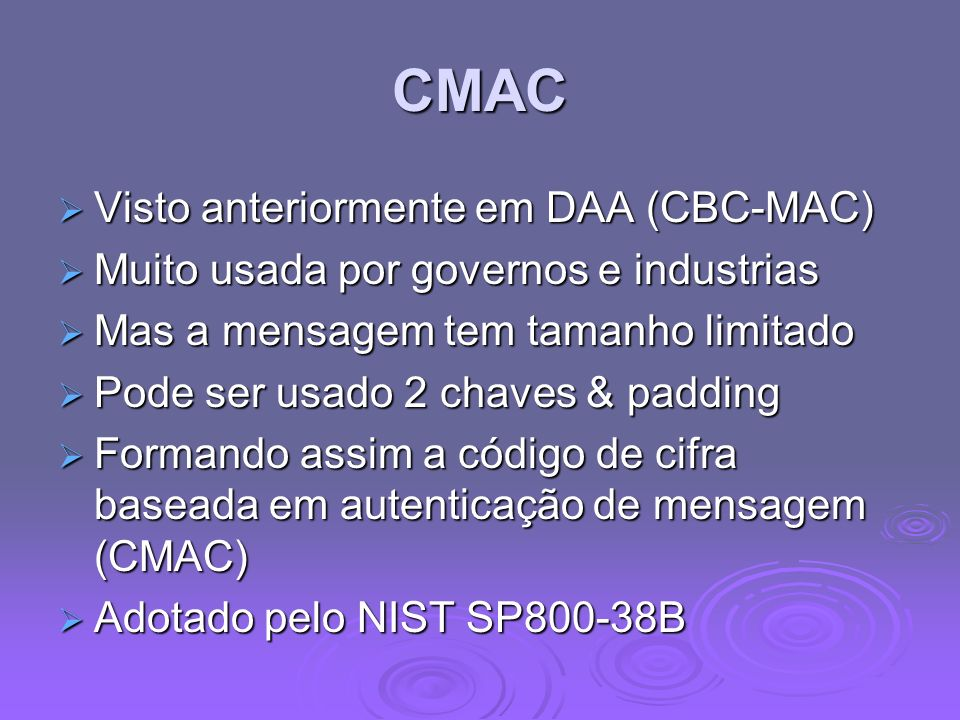 CMAC Visto anteriormente em DAA (CBC-MAC)