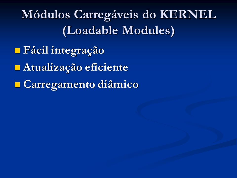 Módulos Carregáveis do KERNEL (Loadable Modules)