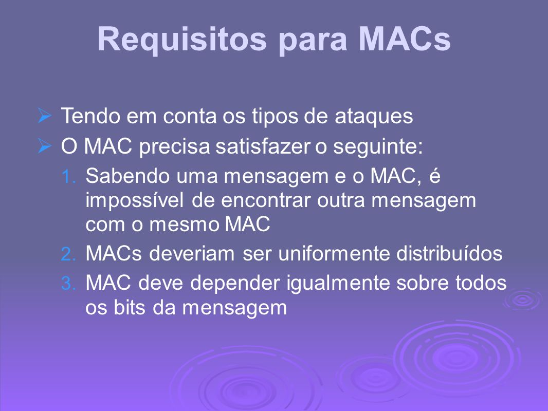 Requisitos para MACs Tendo em conta os tipos de ataques