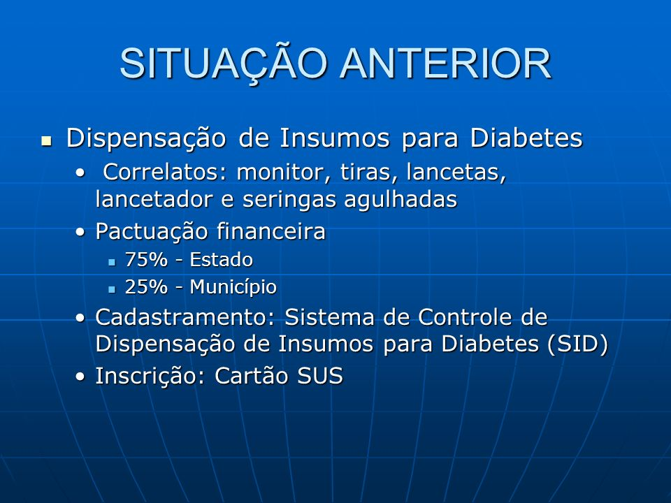 SITUAÇÃO ANTERIOR Dispensação de Insumos para Diabetes