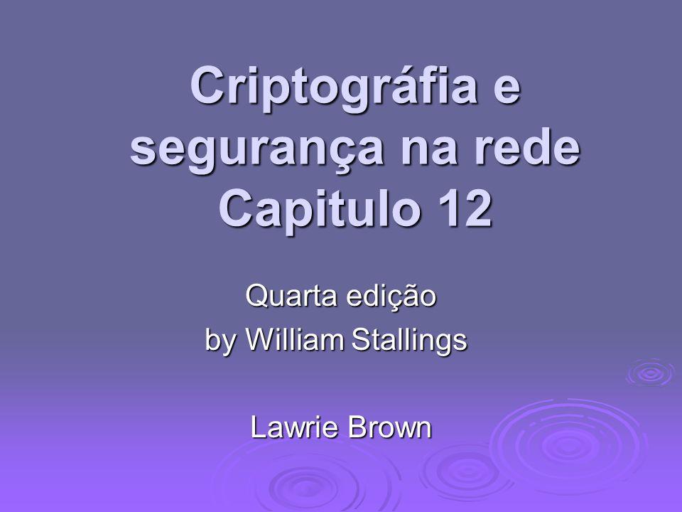 Criptográfia e segurança na rede Capitulo 12