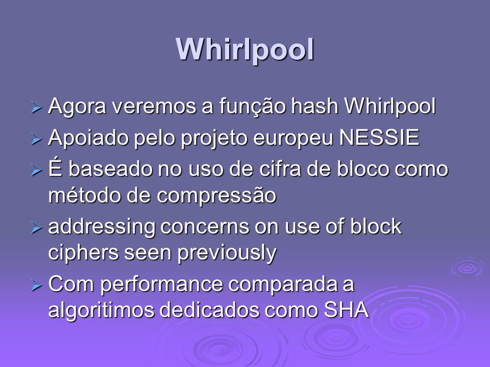 Whirlpool Agora veremos a função hash Whirlpool