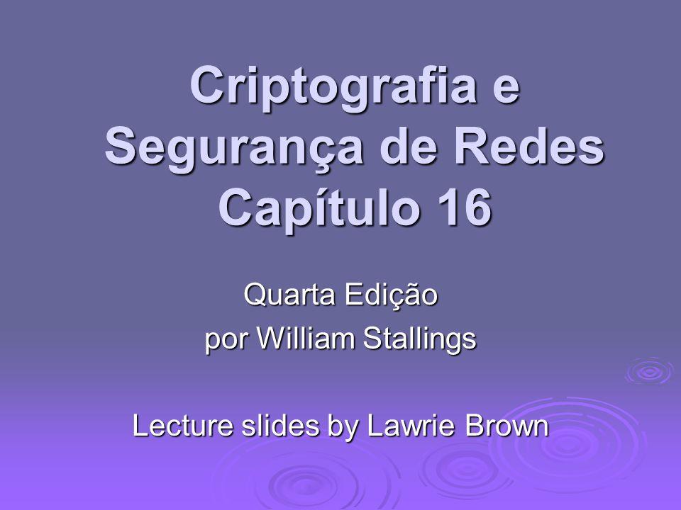 Criptografia e Segurança de Redes Capítulo 16