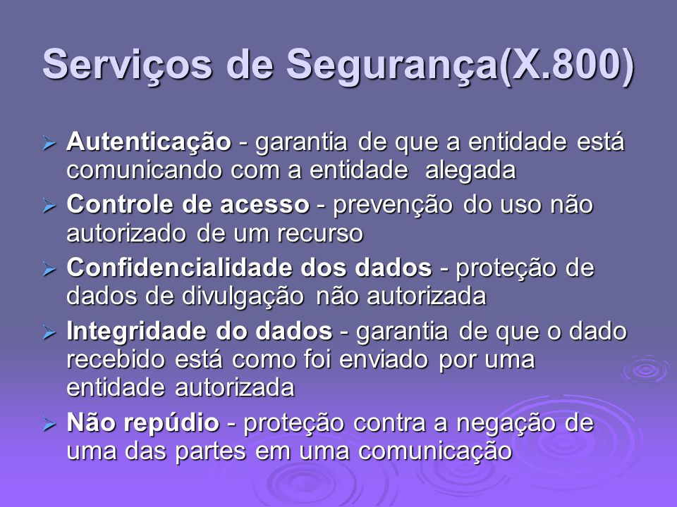 Serviços de Segurança(X.800)