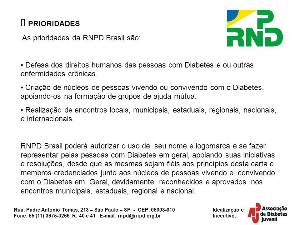 ü PRIORIDADES As prioridades da RNPD Brasil são: