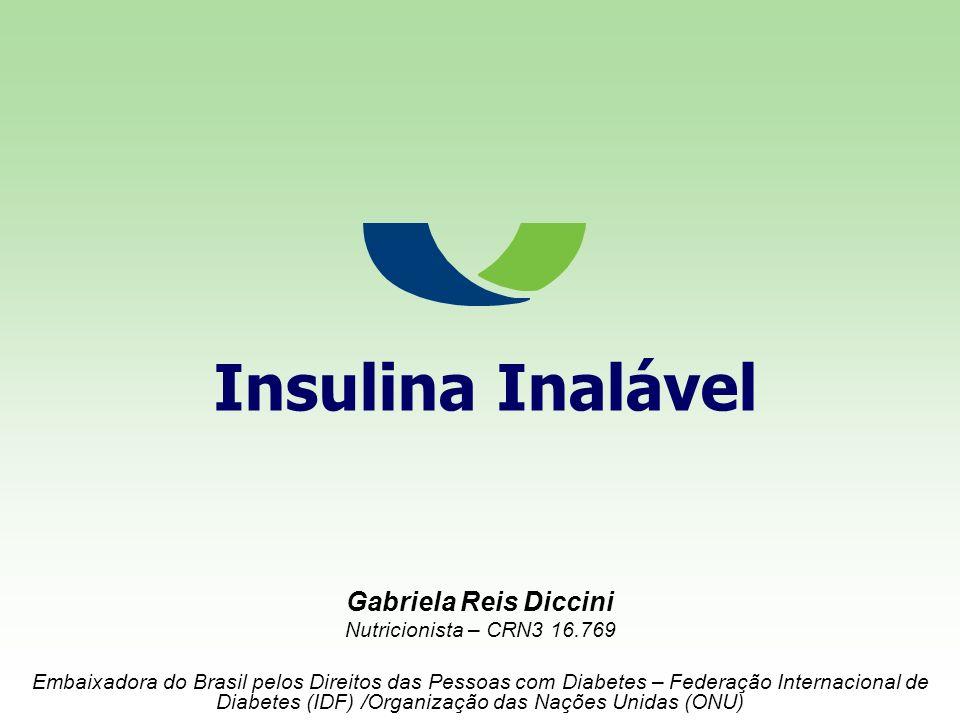 Insulina Inalável Gabriela Reis Diccini Nutricionista – CRN3 16.769