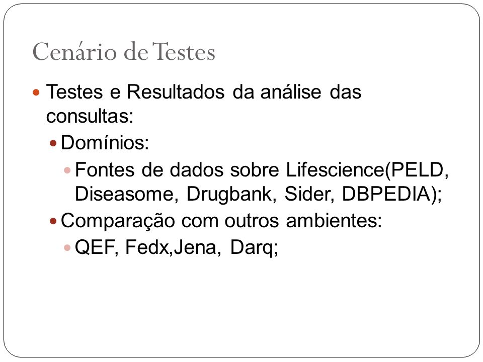 Cenário de Testes Testes e Resultados da análise das consultas: