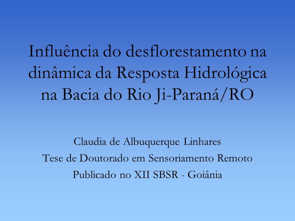 Influência do desflorestamento na dinâmica da Resposta Hidrológica na Bacia do Rio Ji-Paraná/RO