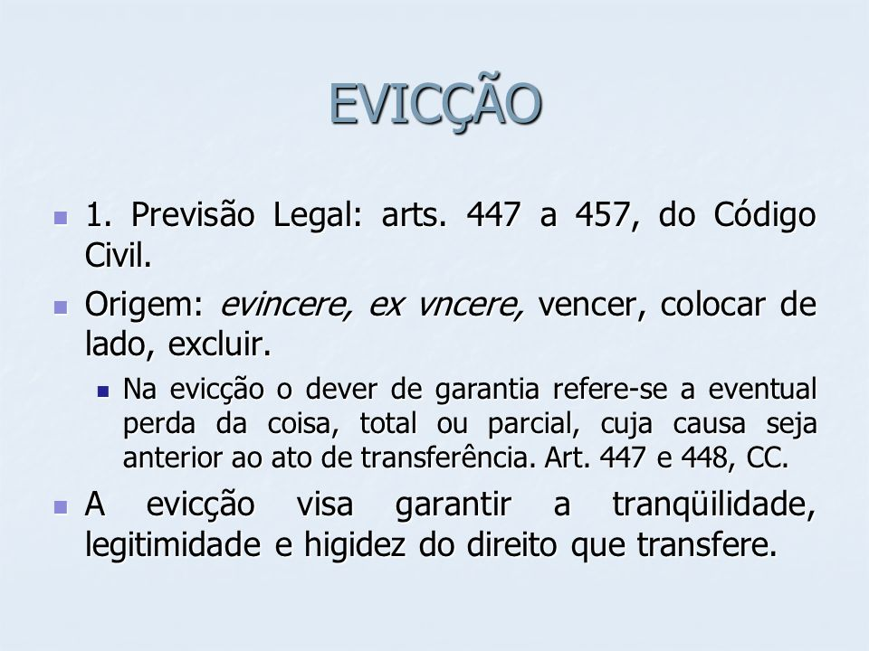 EVICÇÃO 1. Previsão Legal: arts. 447 a 457, do Código Civil.