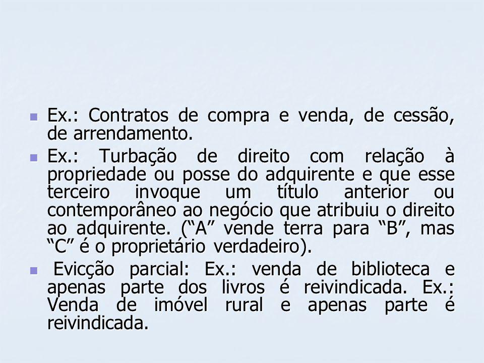 Ex.: Contratos de compra e venda, de cessão, de arrendamento.