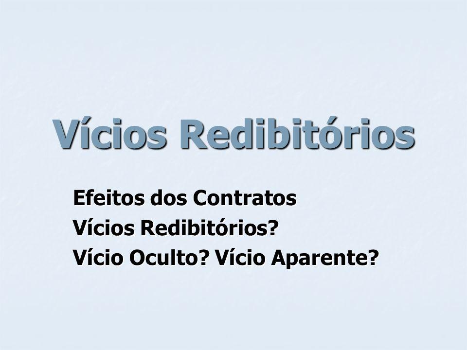 Vícios Redibitórios Efeitos dos Contratos Vícios Redibitórios