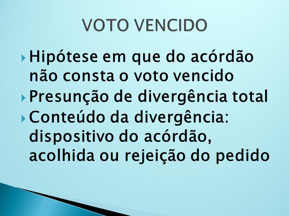 VOTO VENCIDO Hipótese em que do acórdão não consta o voto vencido